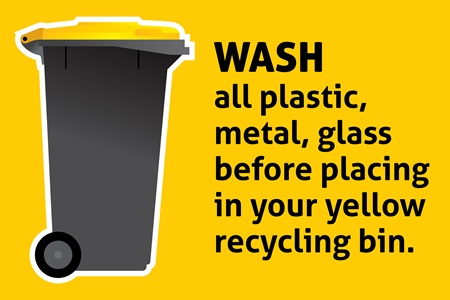 Wash all plastic, metal, glass before placing in your yellow recycling bin
